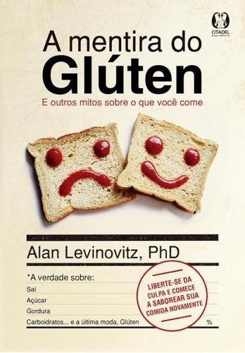 livro - a mentira do gluten - alan levinovitz - seminovo!