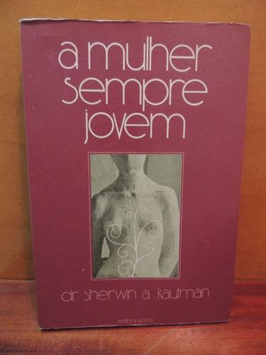 livro a mulher sempre jovem dr. sherwin a. kaufman