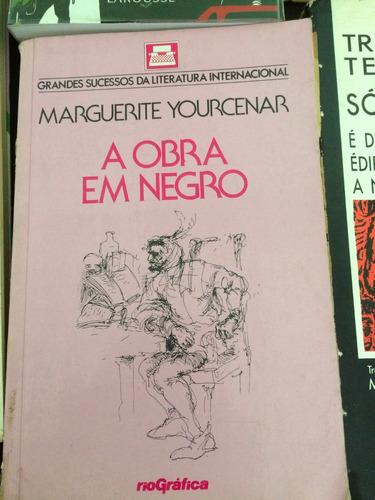 livro a obra em negro - marguerite yourcenar