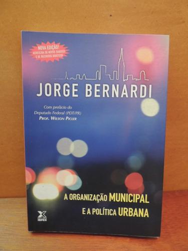 livro a organização municipal política urbana jorge bernardi