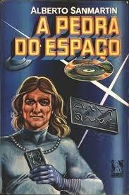 livro a pedra do espaço - alberto sanmartin