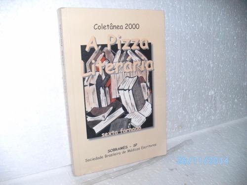 livro a pizza literária sexta fornada - sobrame - col. 2000