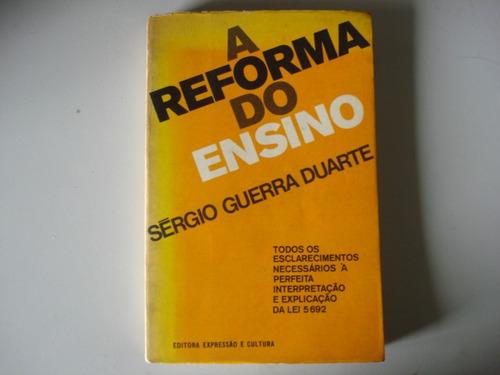 livro a reforma do ensino - sérgio guerra duarte