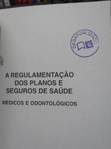 livro - a regulamentação dos planos e seguros de saúde