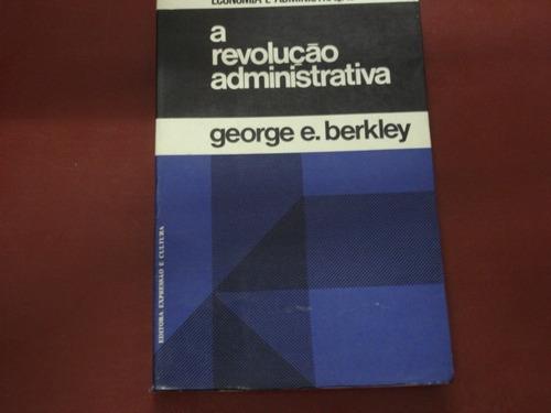 livro - a revolução administrativa  george e. berkley