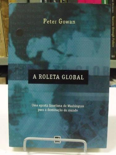 livro - a roleta global - peter gowan