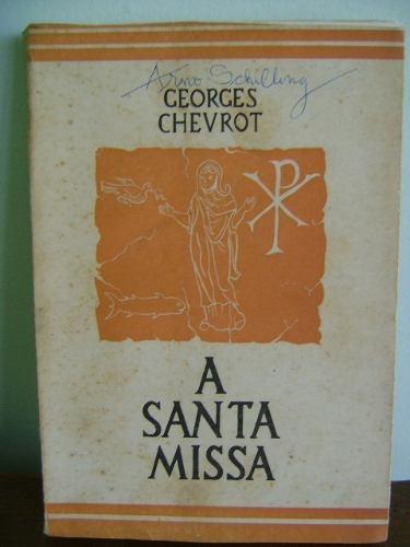 livro a santa missa georges chevrot 1959