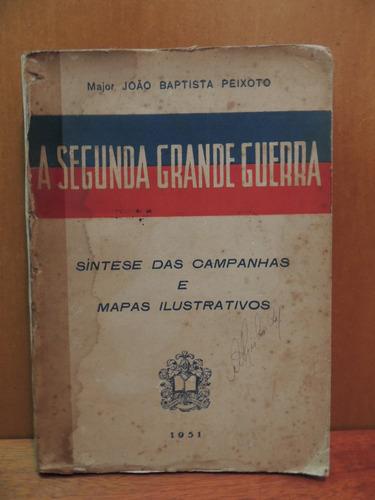livro a segunda grande guerra major joão baptista peixoto