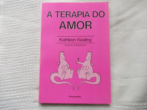 livro - a terapia do amor - kathleen keating - 1992