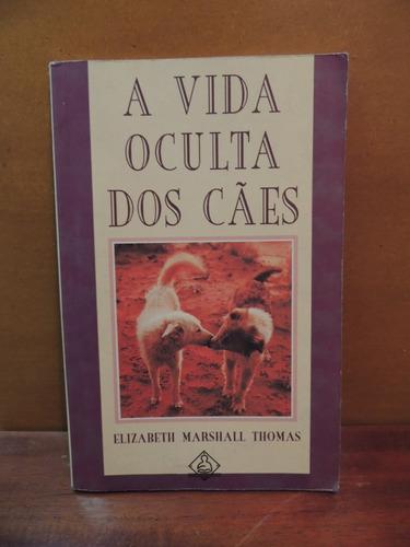 livro a vida oculta dos cães elizabeth marshall thomas