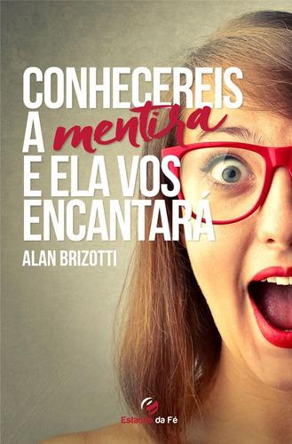 livro a.brizotti - conhecereis a mentira e ela encantará