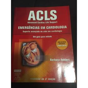 Livro Acls (advanced Cardiac Life Support - Cardiologia
