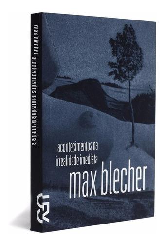 livro acontecimentos na irrealidade imediata max cosac naify