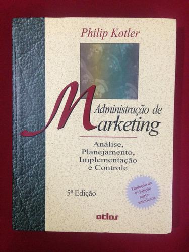 livro - administração de marketing - philip kotler - 5º ed.