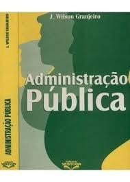 livro administração pública j. wilson granjeiro
