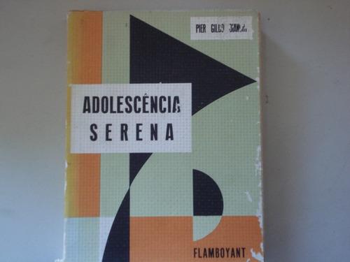 livro - adolescência serena - pier gildo bianchi