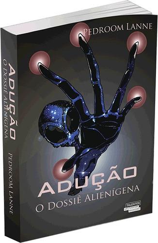 livro: adução - o dossiê alienígena