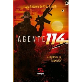 Livro Agente 114 - Pinelli, Luiz Antonio Da Cruz
