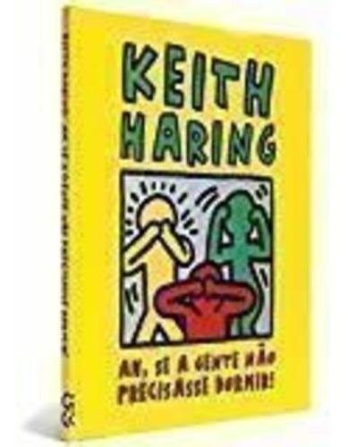 livro ah, se a gente nao precisasse dormir! keith haring