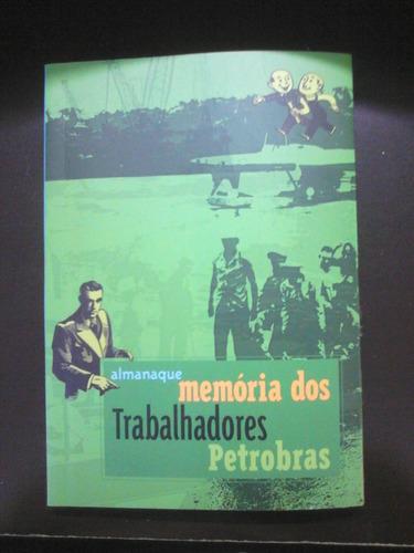 livro - almanaque memória dos trabalhadores petrobras - 2003