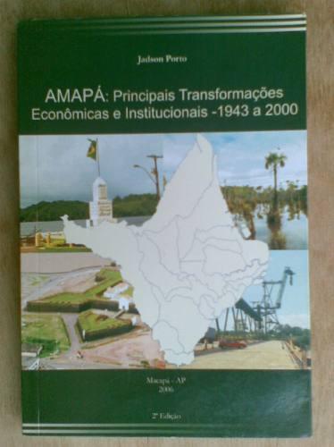 livro - amapá: principios transformações  econômicas e insti