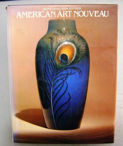 livro - american art nouveau - diane chalmers - 1979 raro