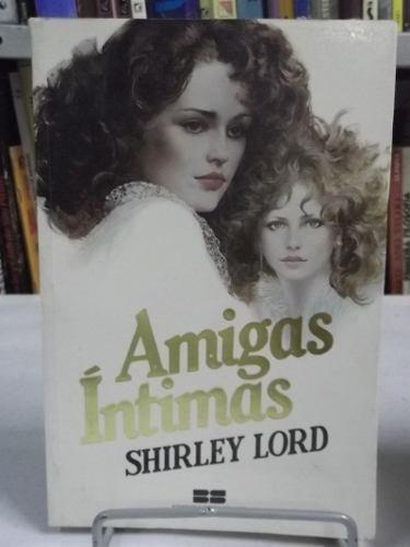 livro - amigas íntimas - shirley lord