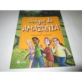 Livro Amigos Da Amazonia Fernando Carraro R.770