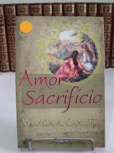 livro amor e sacrifício - wanda a. canutti