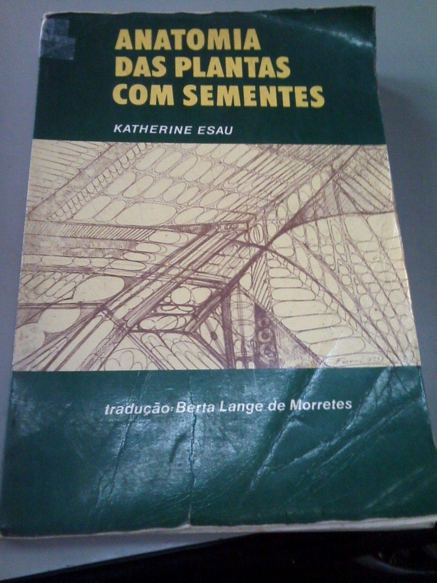 Livro Anatomia Das Plantas Com Sementes Katherine Esau -1974 - R$ 25 ...