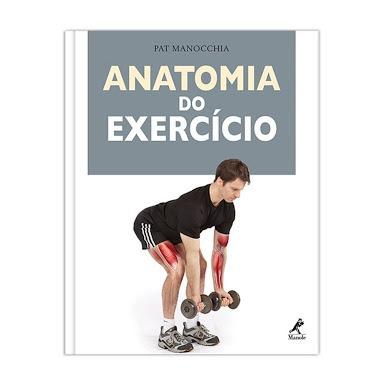livro anatomia do exercício - editora manole