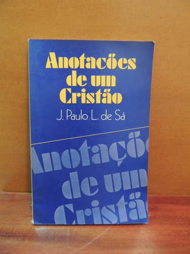 livro anotações de um cristão j. paulo l. de sá