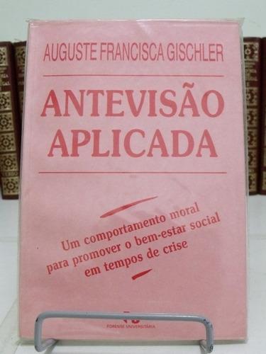livro - antevisão aplicada - auguste francisca gischler