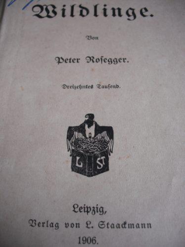 livro antigo wildlinge - peter rosegger 1906 - alemão gótico