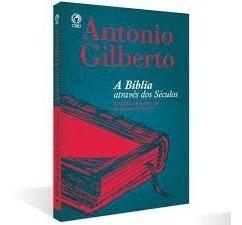 livro antonio gilberto - a bíblia através dos séculos