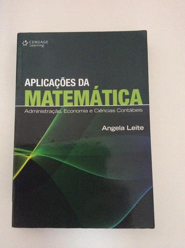 livro aplicações da matemática - angela leite
