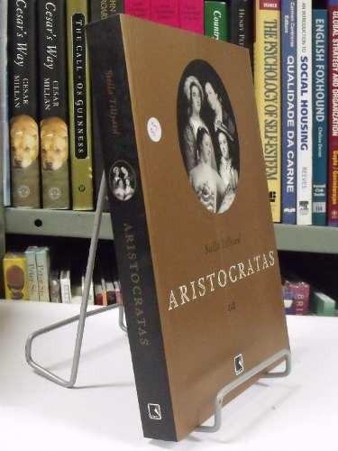 livro  aristocratas   stella tillyard