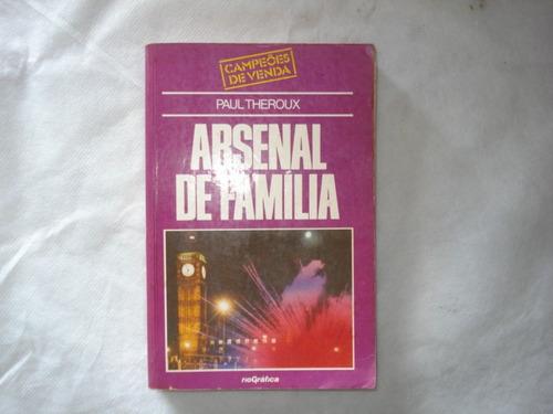 livro - arsenal de família - paul theroux
