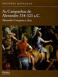 livro - as campanhas de alexandre 334-323 a.c. - alexandre c