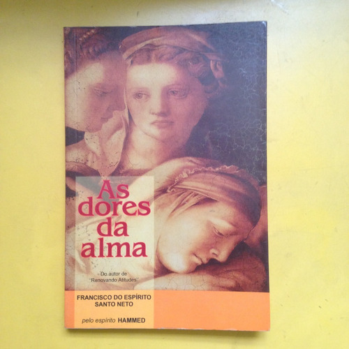 livro as dores da alma - francisco do espírito santo neto