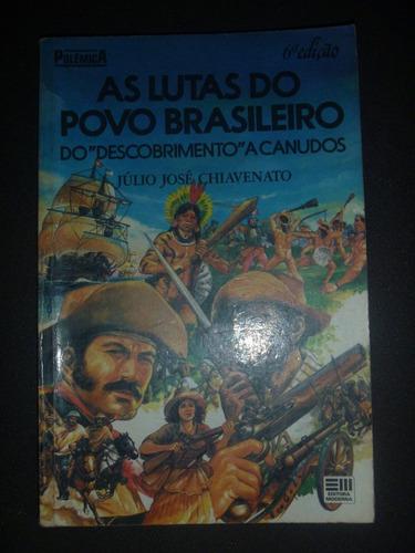 livro as lutas do povo brasileiro - júlio josé chiavenato