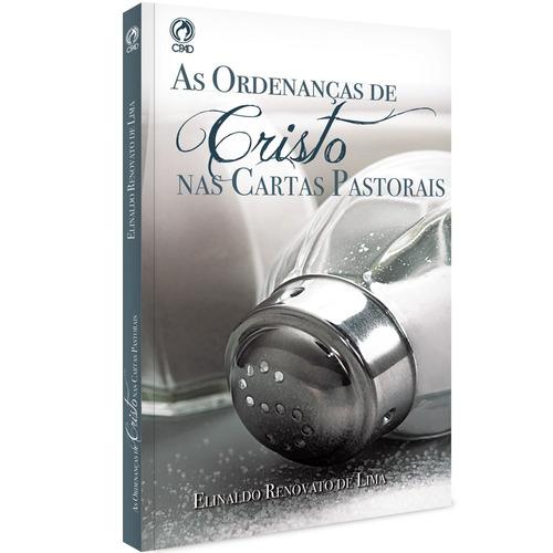 livro as ordenanças de cristo nas cartas pastorais