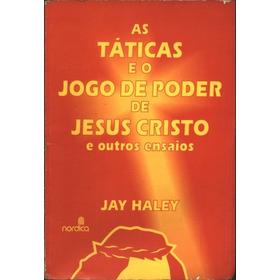 Livro As Táticas E O Jogo De Poder De Jesus Cristo
