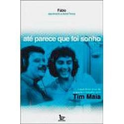 Livro - Até Parece Que Foi Sonho Meu - Tim Maia E Fabio