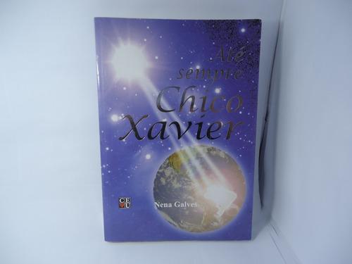 livro até sempre chico xavier  (frete r$10,00)