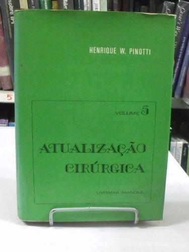 livro - atualização cirúrgica vol 5 - henrique w. pinotti