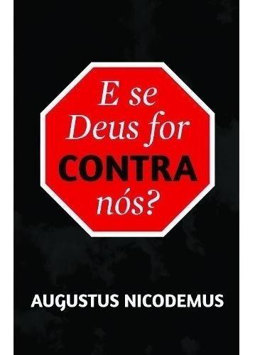 livro augustus nicodemus - e se deus for contra nós?
