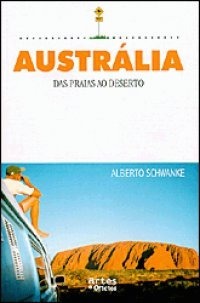 livro - austrália das praias ao deserto - alberto schwanke