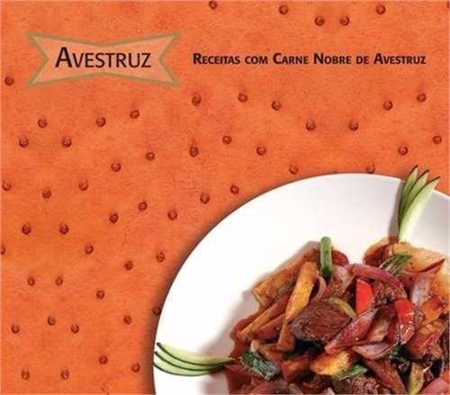 livro avestruz - receitas com carne nobre de avestruz