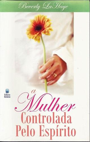 livro beverly lahaye - mulher controlada pelo espírito